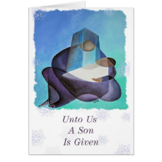 Unto Us A Son Is Given Greeting Card