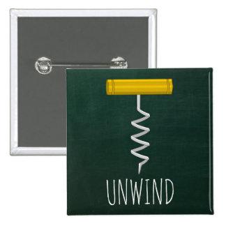 Unwind Corkscrew Wine Humor 15 Cm Square Badge