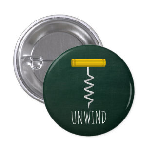 Unwind Corkscrew Wine Humor 3 Cm Round Badge
