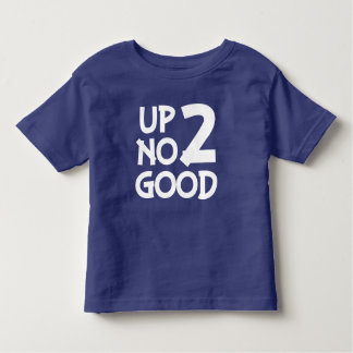 Up 2 No good funny - 2 year old baby boy shirt
