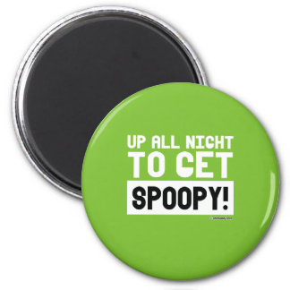 Up all night to get spoopy 6 cm round magnet