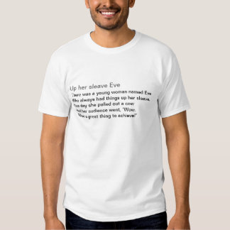 Up her sleave Eve Shirts