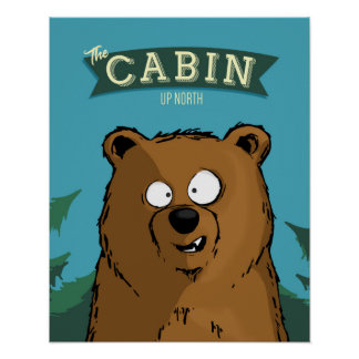 Up North Cabin Bear Poster