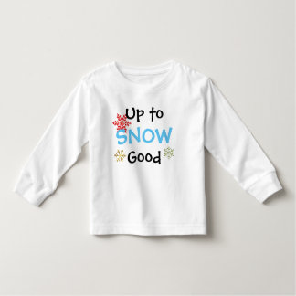 Up to Snow Good Toddler's Christmas T-shirt