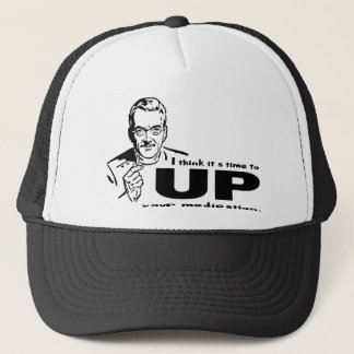 UP your Medication Trucker Hat