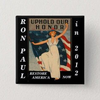 Uphold Our Honor Ron Paul 2012 15 Cm Square Badge