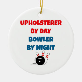Upholsterer by Day Bowler by Night Christmas Ornament