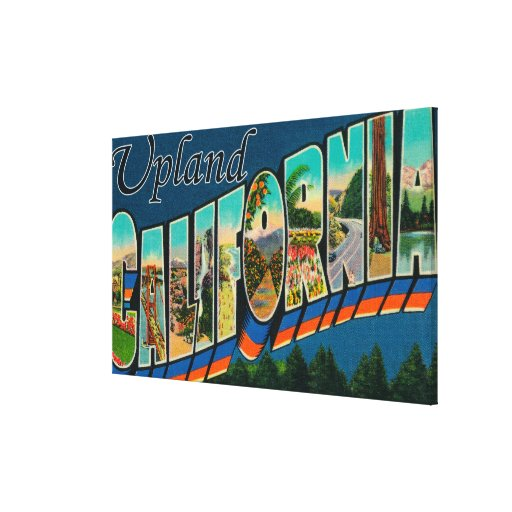 Upland, California - Large Letter Scenes Stretched Canvas Prints