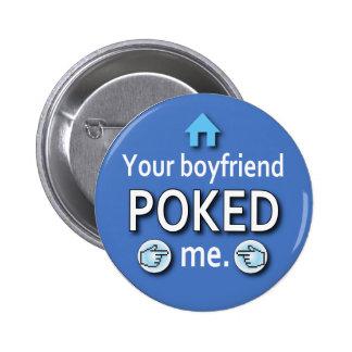 Ur Boyfriend Poked Me 6 Cm Round Badge