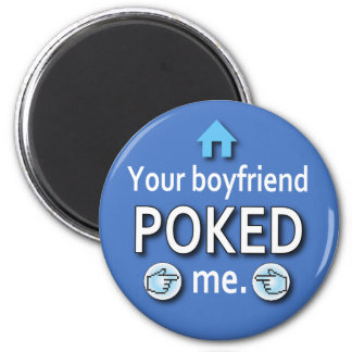 Ur Boyfriend Poked Me 6 Cm Round Magnet
