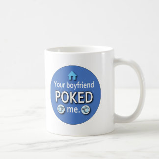 Ur Boyfriend Poked Me Basic White Mug