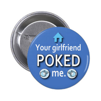 Ur Girlfriend Poked Me 6 Cm Round Badge