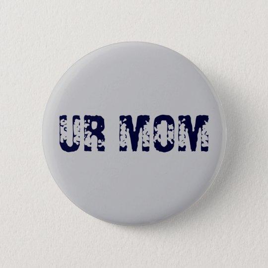 UR MOM 6 CM ROUND BADGE
