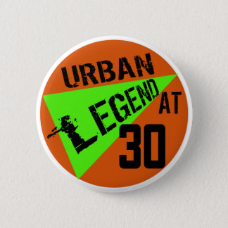 Urban Legend 30th Birthday Gifts 6 Cm Round Badge