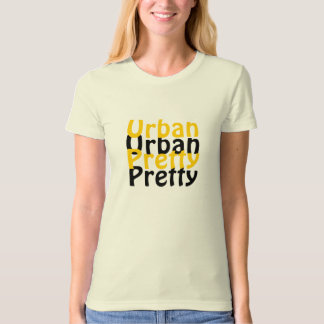 Urban Pretty... T-Shirt
