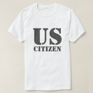 US Citizen T-Shirt
