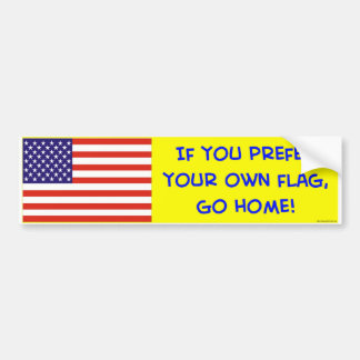 us flag if you prefer your own go home bumper sticker
