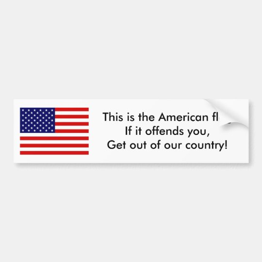 US Flag,  This is the American flag.If it offen... Bumper Sticker