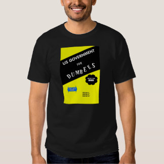 US Government for dumbees Tshirt