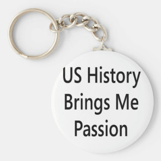 us history brings me passion basic round button key ring