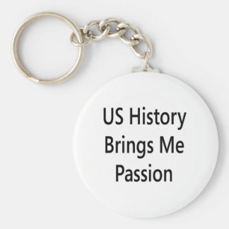 us history brings me passion keychain