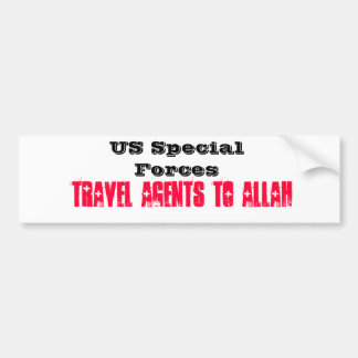 US Special Forces: Travel Agents to Allah Bumper Sticker