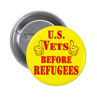 US Vets Before Refugees 6 Cm Round Badge