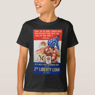 US War Bonds 2nd Liberty Loan 1917 WWI Propaganda T-Shirt