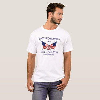 USA 250th Anniversary Philadelphia PA T-Shirt