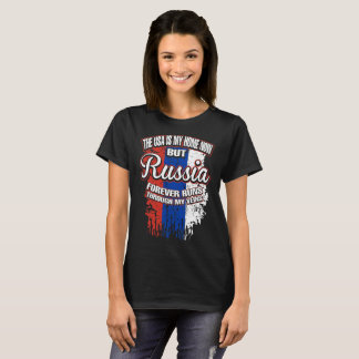 Usa Home Now But Russia Forever Runs Through Veins T-Shirt