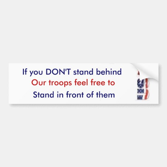 usa, If you DON'T stand behind, Our troops feel... Bumper Sticker