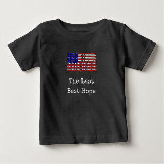 USA - The Last Best Hope Baby T-Shirt