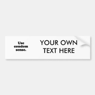 Use condom sense.png bumper sticker