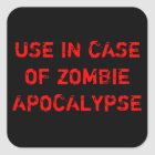 USE IN CASE OF ZOMBIE APOCALYPSE SQUARE STICKER