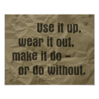 Use it Up & Wear it Out Poster