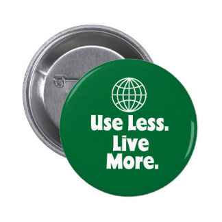 Use Less. Live More 6 Cm Round Badge