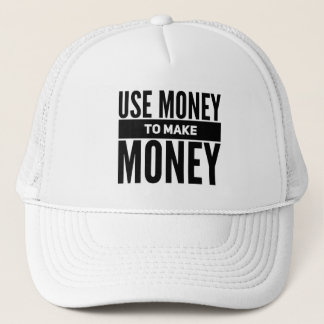 Use Money To Make Money Trucker Hat