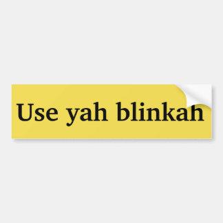 """use yah blinkah"" Boston Bumper Sticker. Bumper Sticker"