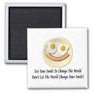 Use Your Smile To Change The World Magnet