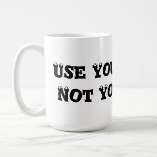 Use Your Words, Not Your Fists - Anti Bully Classic White Coffee Mug