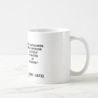 Usefulness Of An Opinon Matter Of Opinion Quote Basic White Mug