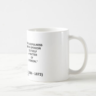 Usefulness Of An Opinon Matter Of Opinion Quote Coffee Mugs