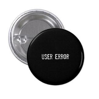 User Error 3 Cm Round Badge
