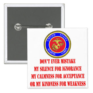 USMC Don't Ever Mistake My Kindness For Weakness Buttons