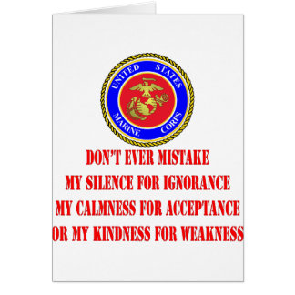 USMC Don't Ever Mistake My Kindness For Weakness Card