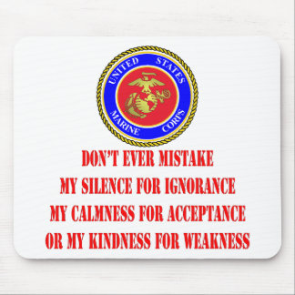 USMC Don't Ever Mistake My Kindness For Weakness Mouse Pad