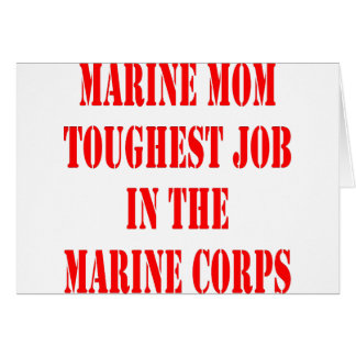 USMC MOM Toughest Job In The Marine Corps Card