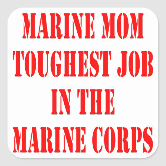 USMC MOM Toughest Job In The Marine Corps Square Stickers