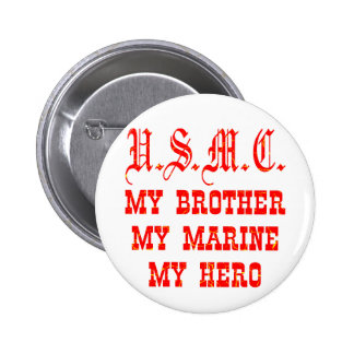 USMC My Brother My Marine My Hero 6 Cm Round Badge