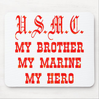 USMC My Brother My Marine My Hero Mouse Pad